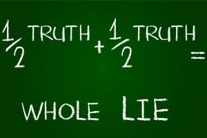 Half Truth Whole Lie